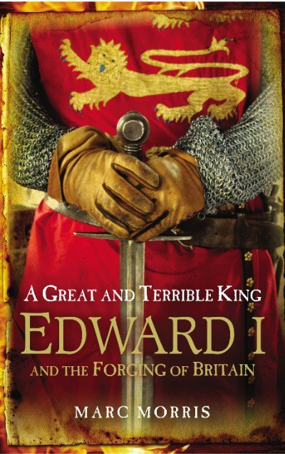Edward I: Great and Terrible King