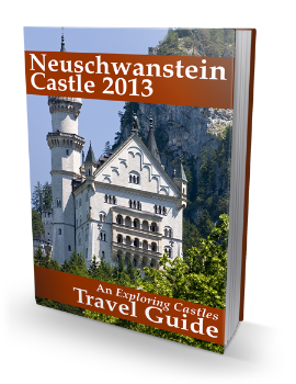 Neuschwanstein Castle 2013: An Exploring Castles Travel Guide